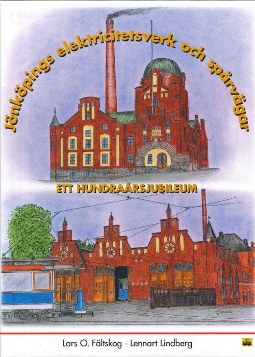Framsida av boken Jönköpings elektricitetsverk och spårvägar - Ett hundraårsjubileum. På framsidan är målat en tegelbyggnad föreställande elektricitetsverket och en tegelbyggnad föreställande vagnstallarna.